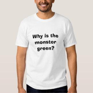 ¿Por qué es el monstruo verde? Camisetas
