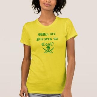 ¿Por qué son los piratas tan frescos? (Camiseta) Camiseta