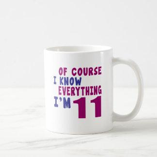 Por supuesto sé que todo soy 11 taza de café