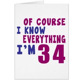 Por supuesto sé que todo soy 34 tarjeta de felicitación