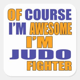 Por supuesto soy combatiente del judo pegatina cuadrada