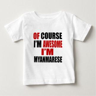 POR SUPUESTO SOY IMPRESIONANTE YO SOY MYANMARESE CAMISETA DE BEBÉ