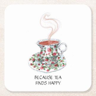 Porque el té encuentra feliz -- con la taza de té posavasos de cartón cuadrado