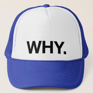 PORQUÉ. gorra del camionero del lema de la