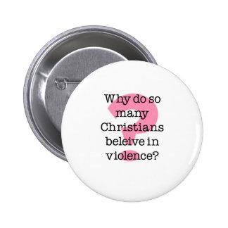 Porqué haga los cristianos creen en violencia pin