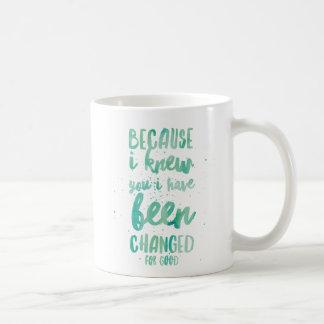 Porque le conocía yo se han cambiado para el bueno taza de café