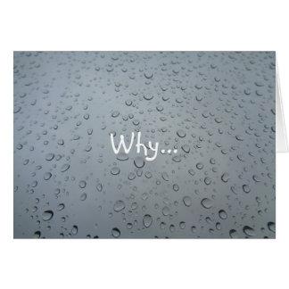 Porqué… Los descensos del agua, lluvia rasgan Tarjeta De Felicitación