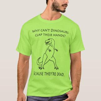 Porqué no puede la palmada de los dinosaurios sus camiseta