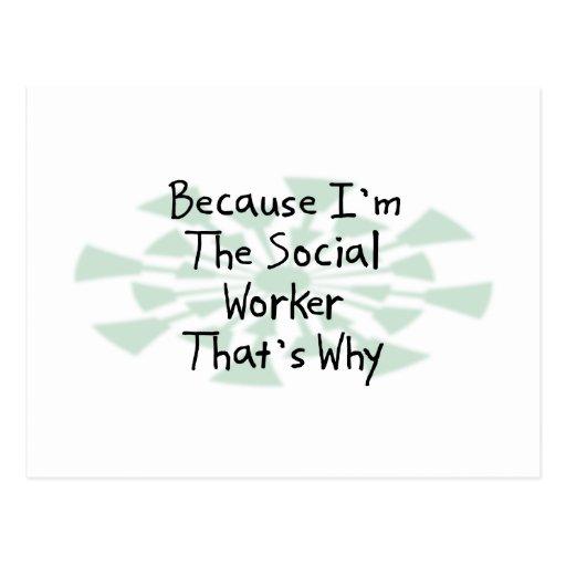 Porque soy el asistente social postales