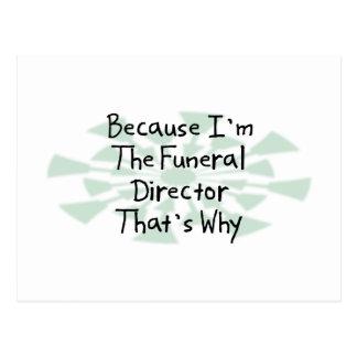 Porque soy el director de funeraria postales