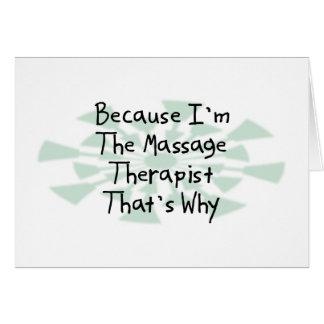 Porque soy el terapeuta del masaje tarjeta de felicitación