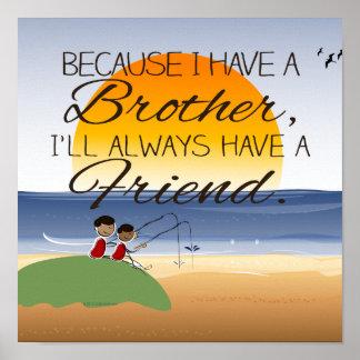 Porque tengo Brother, tendré siempre el amigo Poster