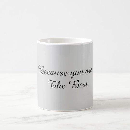 Porque usted es el mejor taza de café
