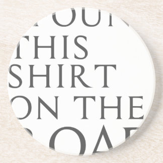 Posavasos De Arenisca Encontré esta camisa en el camino
