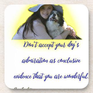 Posavasos No acepte la admiración de su perro
