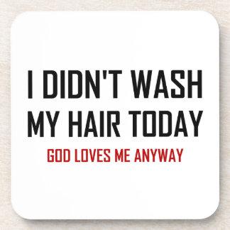 Posavasos No lavó a dios del pelo me ama