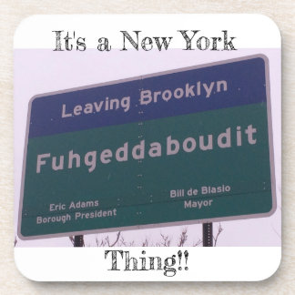 Posavasos Salir de Brooklyn Nueva York Fuhgeddaboudit