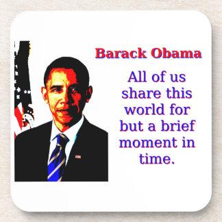 Posavasos Todos nosotros comparten este mundo - Barack Obama