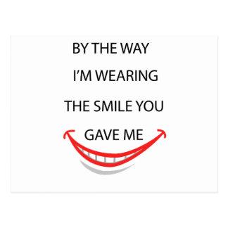 Postal a propósito estoy llevando la sonrisa que usted