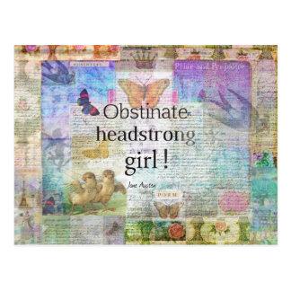 Postal ¡Chica obstinado, testarudo! Cita de Jane Austen