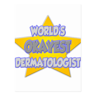 Postal Chiste del dermatólogo de Okayest del mundo…