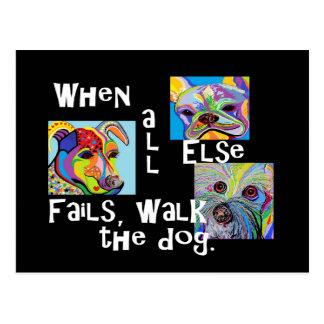 Postal Cuando todo el otro falla, camina el perro