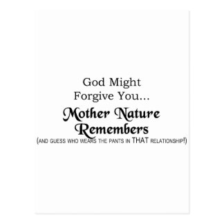 Postal Dios pudo perdonarle, madre naturaleza recuerda