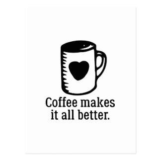 Postal El café lo hace todo mejor
