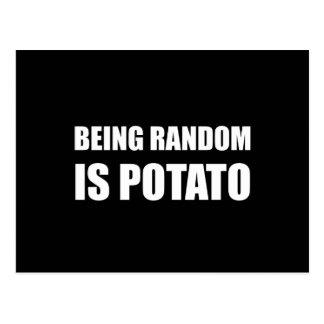 Postal El ser al azar es patata