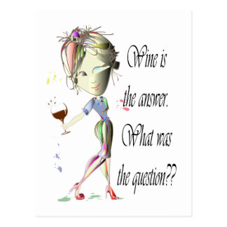 Postal ¿El vino es la respuesta - cuál era la pregunta??