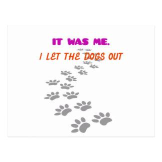 Postal era yo que dejé los perros hacia fuera