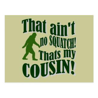 Postal ¡Ése no es ningún Squatch que es mi primo!