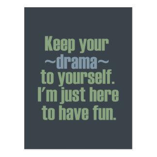 Postal Guarde su drama a sí mismo. Estoy aquí divertirse