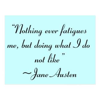 Postal Haciendo lo que no tengo gusto de la cita de Jane