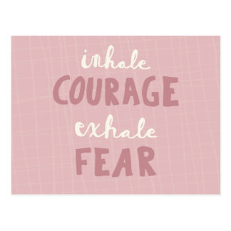Postal Inhale el valor exhalan miedo
