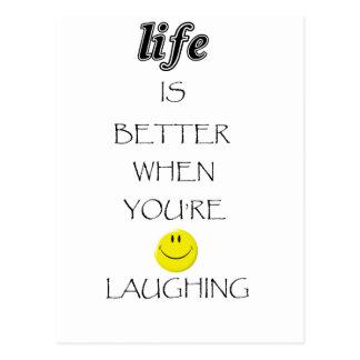 Postal la vida es mejor cuando usted está riendo