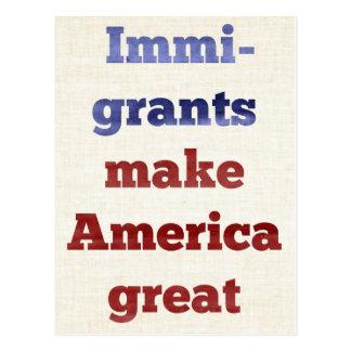 Postal Los inmigrantes hacen América grande
