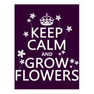 Postal Mantenga tranquilo y crezca las flores (en todos