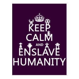 Postal Mantenga tranquilo y esclavice la humanidad (los