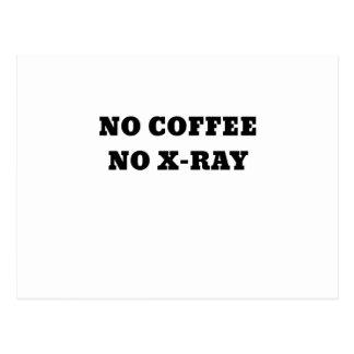 Postal Ningún café ninguna radiografía
