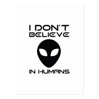 Postal No creo en seres humanos