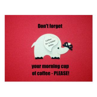 Postal ¡No olvide su taza de la mañana del café. .please!