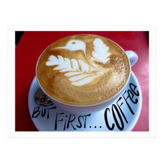 Postal Pero primero… café