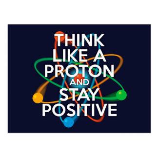 Postal Piense como un protón y permanezca positivo