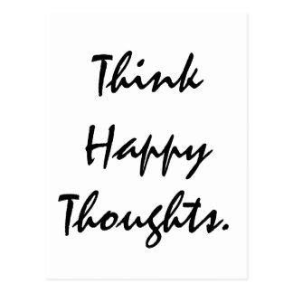 Postal Piense los pensamientos felices