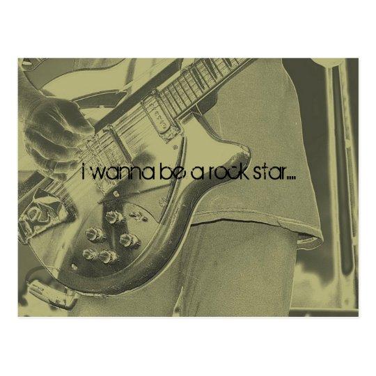 Postal quiero ser una estrella del rock….