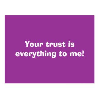Postal ¡Su confianza es todo a mí!