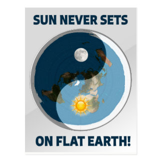 Postal ¡Sun nunca fija en la tierra plana!