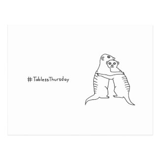 Postal #TablessThursday de Meerkat