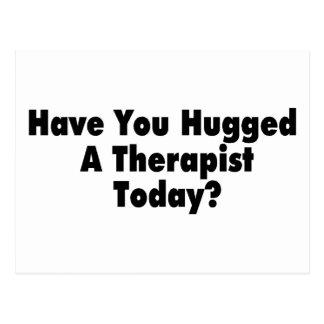 Postal Tiene usted abrazado un terapeuta hoy